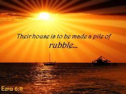 Ezra 6 11 Their House Is To Be Made Powerpoint Church Sermon