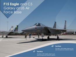 F15 Eagle And C5 Galaxy At US Air Force Base