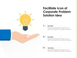 Facilitate Icon Of Corporate Problem Solution Idea