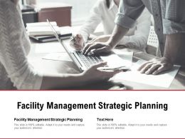 Facility Management Strategic Planning Ppt Powerpoint Presentation Diagram Images Cpb