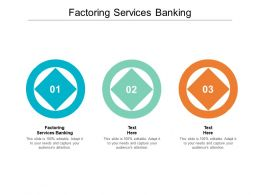 Factoring Services Banking Ppt Powerpoint Presentation Icon Influencers Cpb