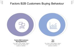 Factors B2B Customers Buying Behaviour Ppt Powerpoint Presentation Inspiration Tips Cpb