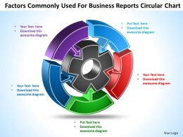 Factors Commonly Used For Business Reports Circular Chart Templates ppt presentation slides 812