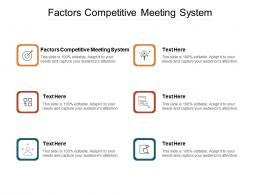 Factors Competitive Meeting System Ppt Powerpoint Presentation Slides Clipart Images Cpb