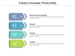 Factors Increase Productivity Ppt Powerpoint Presentation Infographic Template Design Templates Cpb