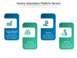 Factory Automation Platform Service Ppt Powerpoint Presentation Icon Example Topics Cpb