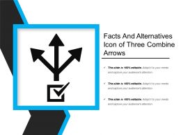Facts And Alternatives Icon Of Three Combine Arrows