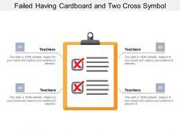 Failed Having Cardboard And Two Cross Symbol