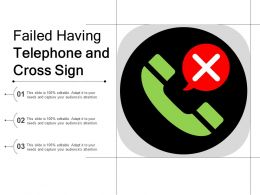 Failed Having Telephone And Cross Sign