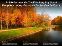 Fall Reflections On The Kittatinny Boy Scout Camp New Jersey Corporate Battles Can Be Fierce