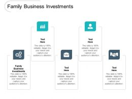 Family Business Investments Ppt Powerpoint Presentation Summary Maker Cpb