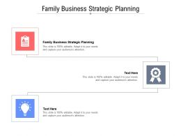 Family Business Strategic Planning Ppt Powerpoint Presentation Visual Aids