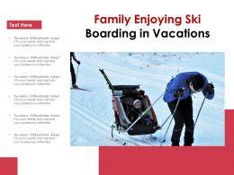 Family Enjoying Ski Boarding In Vacations