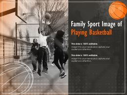 Family Sport Image Of Playing Basketball