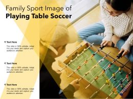 Family Sport Image Of Playing Table Soccer