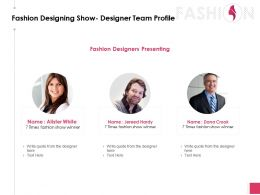 Fashion Designing Show Designer Team Profile Ppt Powerpoint Presentation Designs