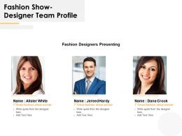 Fashion Show Designer Team Profile Ppt Powerpoint Presentation File Ideas