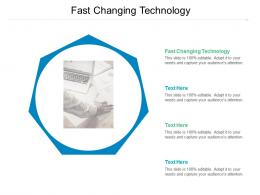 Fast Changing Technology Ppt Powerpoint Presentation Summary Topics Cpb