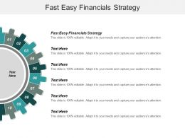 Fast Easy Financials Strategy Ppt Powerpoint Presentation Gallery Skills Cpb
