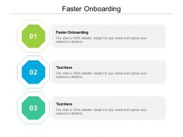 Faster Onboarding Ppt Powerpoint Presentation Pictures Graphics Cpb