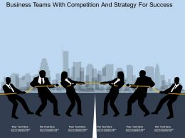 Fe Business Teams With Competition And Strategy For Success Flat Powerpoint Design