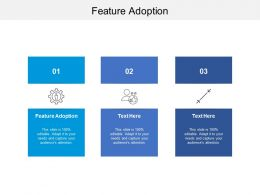 Feature Adoption Ppt Powerpoint Presentation File Example Topics Cpb