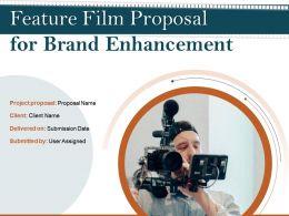 Feature Film Proposal For Brand Enhancement Powerpoint Presentation Slides