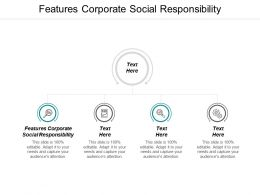 Features Corporate Social Responsibility Ppt Powerpoint Presentation Show Background Cpb