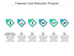 Features Cost Reduction Program Ppt Powerpoint Presentation Show Maker Cpb