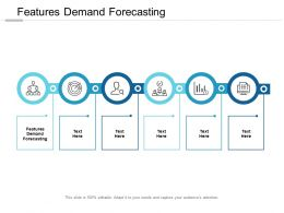 Features Demand Forecasting Ppt Powerpoint Presentation Inspiration Samples Cpb