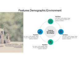 Features Demographic Environment Ppt Powerpoint Presentation Infographic Template Inspiration Cpb
