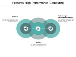 Features High Performance Computing Ppt Powerpoint Presentation Infographic Template Graphics Cpb