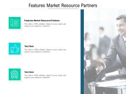 Features Market Resource Partners Ppt Powerpoint Presentation Styles Slides Cpb