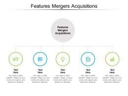 Features Mergers Acquisitions Ppt Powerpoint Presentation Show Introduction Cpb