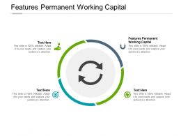Features Permanent Working Capital Ppt Powerpoint Presentation Inspiration Backgrounds Cpb