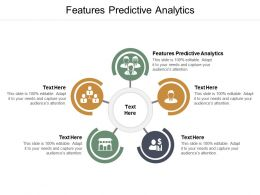 Features Predictive Analytics Ppt Powerpoint Presentation Portfolio Infographics Cpb