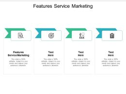 Features Service Marketing Ppt Powerpoint Presentation Model Outline Cpb