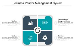 Features Vendor Management System Ppt Powerpoint Presentation Icon Portrait Cpb