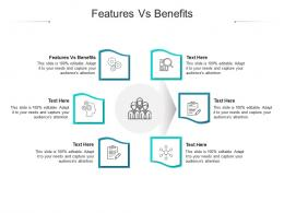 Features Vs Benefits Ppt Powerpoint Presentation File Outline Cpb