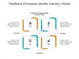 Feedback Processes Identify Industry Trends Ppt Powerpoint Presentation Pictures Cpb