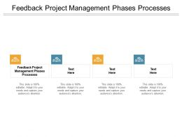 Feedback Project Management Phases Processes Ppt Powerpoint Icons Cpb