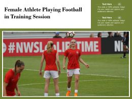 Female Athlete Playing Football In Training Session