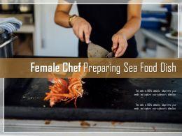Female Chef Preparing Sea Food Dish