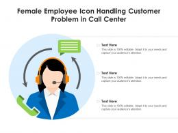Female Employee Icon Handling Customer Problem In Call Center