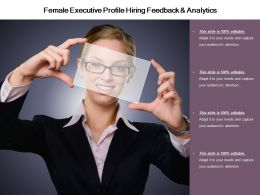 Female Executive Profile Hiring Feedback And Analytics