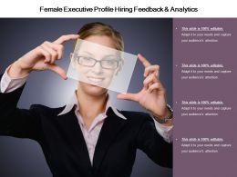 female_executive_profile_hiring_feedback_and_analytics_Slide01