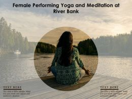 Female Performing Yoga And Meditation At River Bank