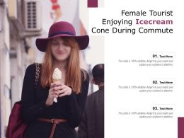 Female Tourist Enjoying Icecream Cone During Commute