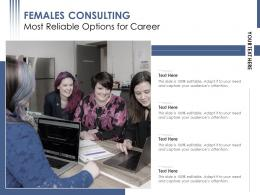 Females Consulting Most Reliable Options For Career