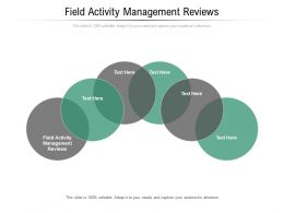 Field Activity Management Reviews Ppt Powerpoint Presentation Icon Graphics Example Cpb